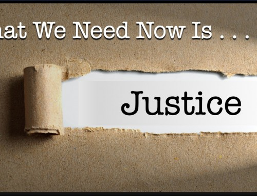 What We Need Now Is Justice